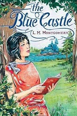 The Blue Castle - Montgomery, L M, and Editors, Jv (Editor)