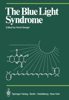 The Blue Light Syndrome - Senger, H (Editor)