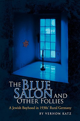 The Blue Salon and Other Follies - Katz, Vernon