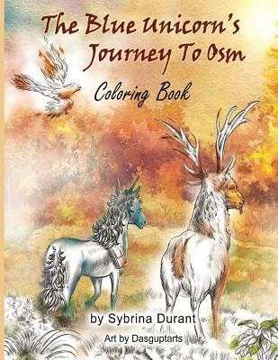 The Blue Unicorn's Journey to Osm Coloring Book: Coloring Book - Durant, Sybrina