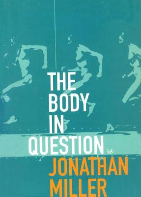 The Body in Question - Miller, Jonathan