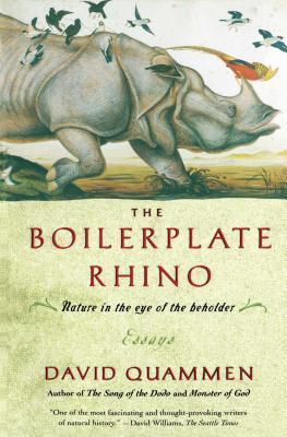 The Boilerplate Rhino: Nature in the Eye of the Beholder - Quammen, David