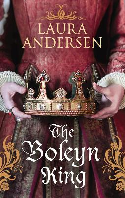 The Boleyn King - Andersen, Laura