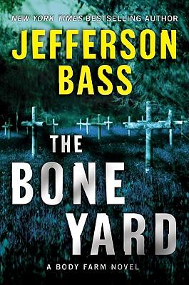 The Bone Yard: A Body Farm Novel - Bass, Jefferson