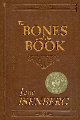 The Bones and the Book - Isenberg, Jane