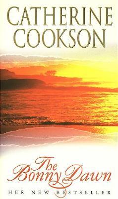 The Bonny Dawn - Cookson, Catherine