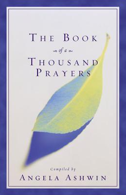 The Book of a Thousand Prayers - Ashwin, Angela (Compiled by), and Zondervan