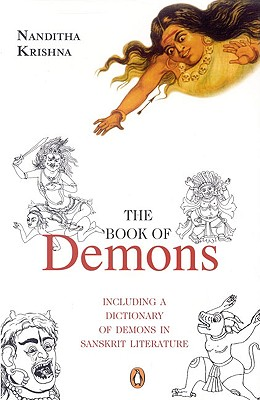 The Book of Demons: Including a Dictionary of Demons in Sanskrit Literature - Krishna, Nanditha