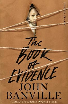 The Book of Evidence - Banville, John, and Toibin, Colm (Introduction by)