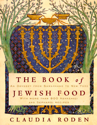 The Book of Jewish Food: An Odyssey from Samarkand to New York - Roden, Claudia
