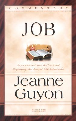 The Book of Job: With Explanations and Reflections Regarding the Interior Life - Guyon, Jeanne, and Russell, M W (Translated by)