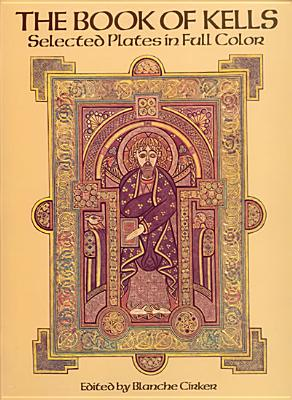 The Book of Kells - Cirker, Blanche (Editor)