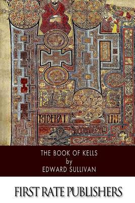 The Book of Kells - Sullivan, Edward, Sir