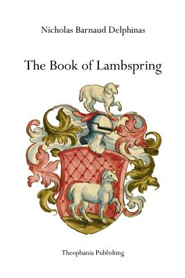 The Book of Lambspring - Delphinas, Nicholas Barnaud