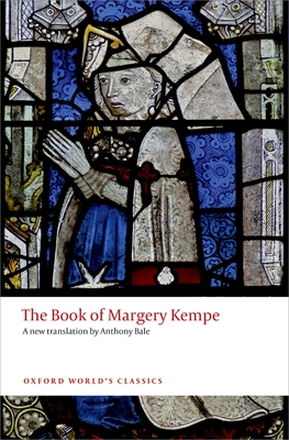 The Book of Margery Kempe - Kempe, Margery, and Bale, Anthony (Translated by)