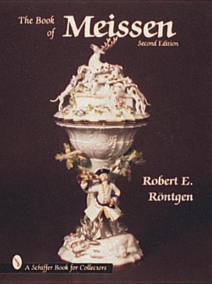 The Book of Meissen - Rontgen, Robert E