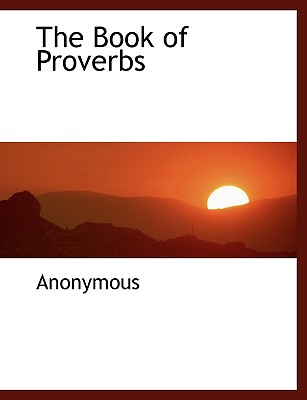 The Book of Proverbs - Anonymous