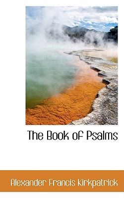 The Book of Psalms - Kirkpatrick, Alexander Francis