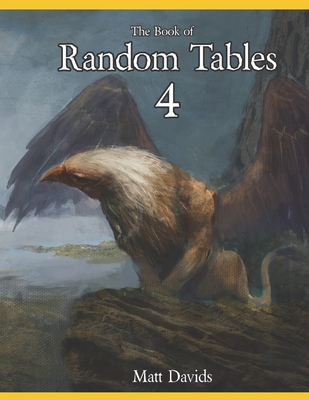 The Book of Random Tables 4: Fantasy Role-Playing Game Aids for Game Masters - Davids, Matt