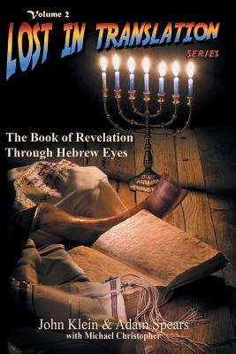 The Book of Revelation Through Hebrew Eyes - Klein, John, and Spears, Adam