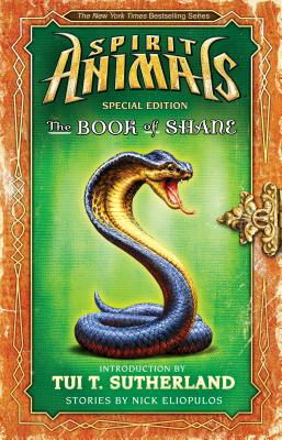 The Book of Shane: Complete Collection (Spirit Animals: Special Edition) - Eliopulos, Nick, and Sutherland, Tui T (Introduction by)