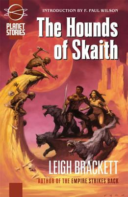The Book of Skaith Volume 2: The Hounds of Skaith - Brackett, Leigh, and Wilson, F Paul, and Mona, Erik (Editor)