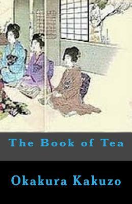 The Book of Tea - Okakura, Kakuzo
