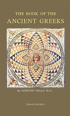 The Book of the Ancient Greeks - Mills, Dorothy