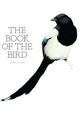 The Book of the Bird: Birds in Art - Hyland, Angus, and Wilson, Kendra