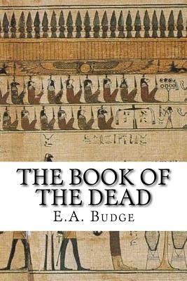 The Book of the Dead - Budge, E A Wallis, Sir
