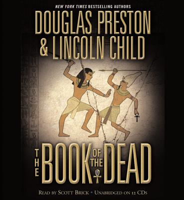 The Book of the Dead - Preston, Douglas, and Child, Lincoln, and Brick, Scott (Read by)
