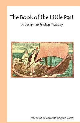 The Book of the Little Past - Peabody, Josephine Preston