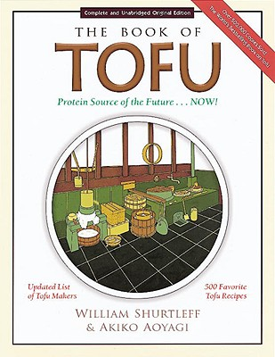 The Book of Tofu - Shurtleff, William, and Aoyagi, Akiko