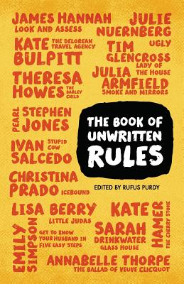 The Book of Unwritten Rules - Glencross, Tim, and Hamer, Kate, and Hannah, James, Prof.