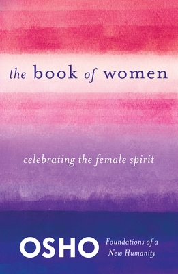 The Book of Women: Celebrating the Female Spirit - Osho