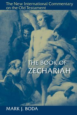 The Book of Zechariah - Boda, Mark J