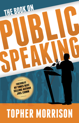 The Book on Public Speaking - Morrison, Topher