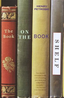 The Book on the Bookshelf - Petroski, Henry