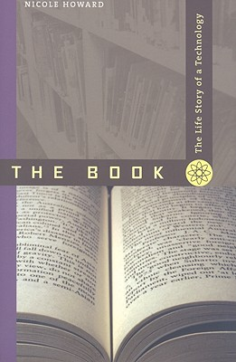 The Book: The Life Story of a Technology - Howard, Nicole