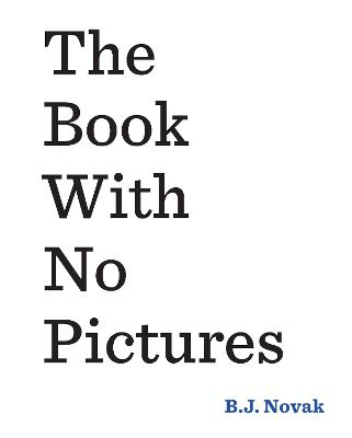 The Book With No Pictures - Novak, B. J.