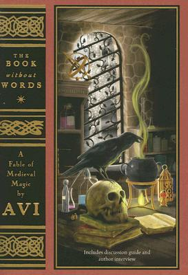 The Book Without Words: A Fable of Medieval Magic - Avi