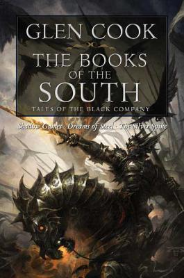 The Books of the South: Tales of the Black Company: Tales of the Black Company - Cook, Glen