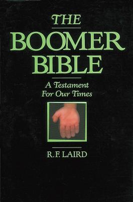 The Boomer Bible - Laird, R F
