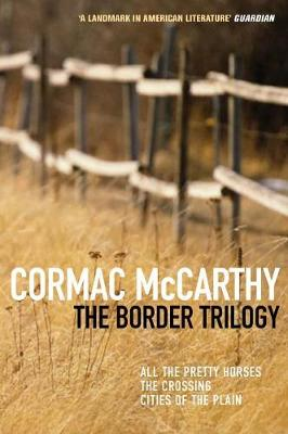 The Border Trilogy. Cormac McCarthy - McCarthy, Cormac