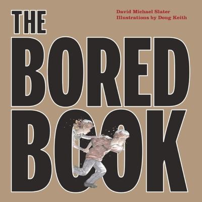The Bored Book - Slater, David Michael