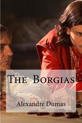 The Borgias - Dumas, Alexandre, and Hollybooks (Editor)