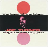 The Boss of the Blues - Big Joe Turner
