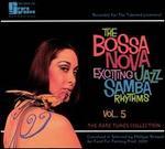 The Bossa Nova: Exciting Jazz Samba Rhythms, Vol. 5