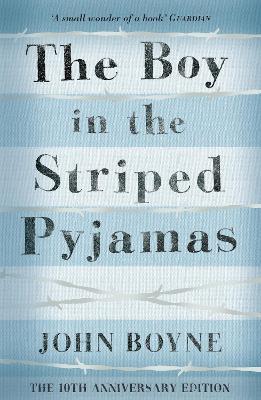 The Boy in the Striped Pyjamas - Boyne, John