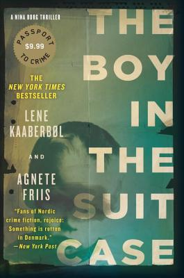 The Boy in the Suitcase - Kaaberbol, Lene, and Friis, Agnete